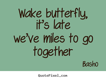 quotes-wake-butterfly_267676-3